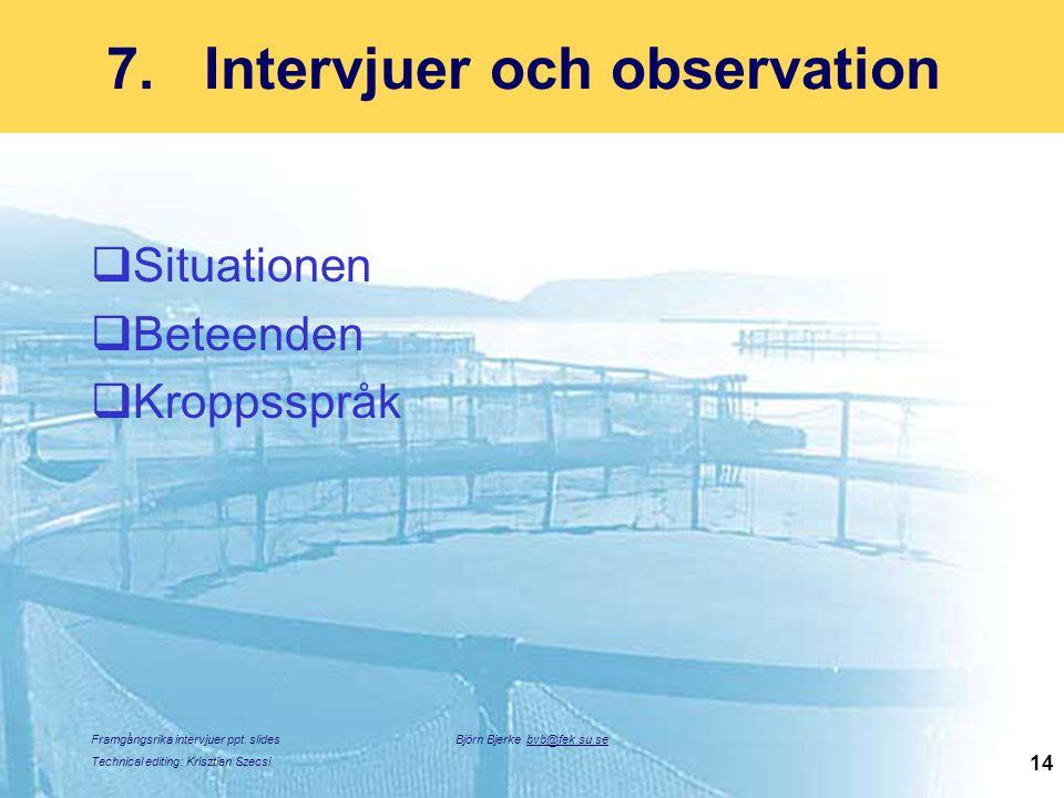 Intervjuer och observation