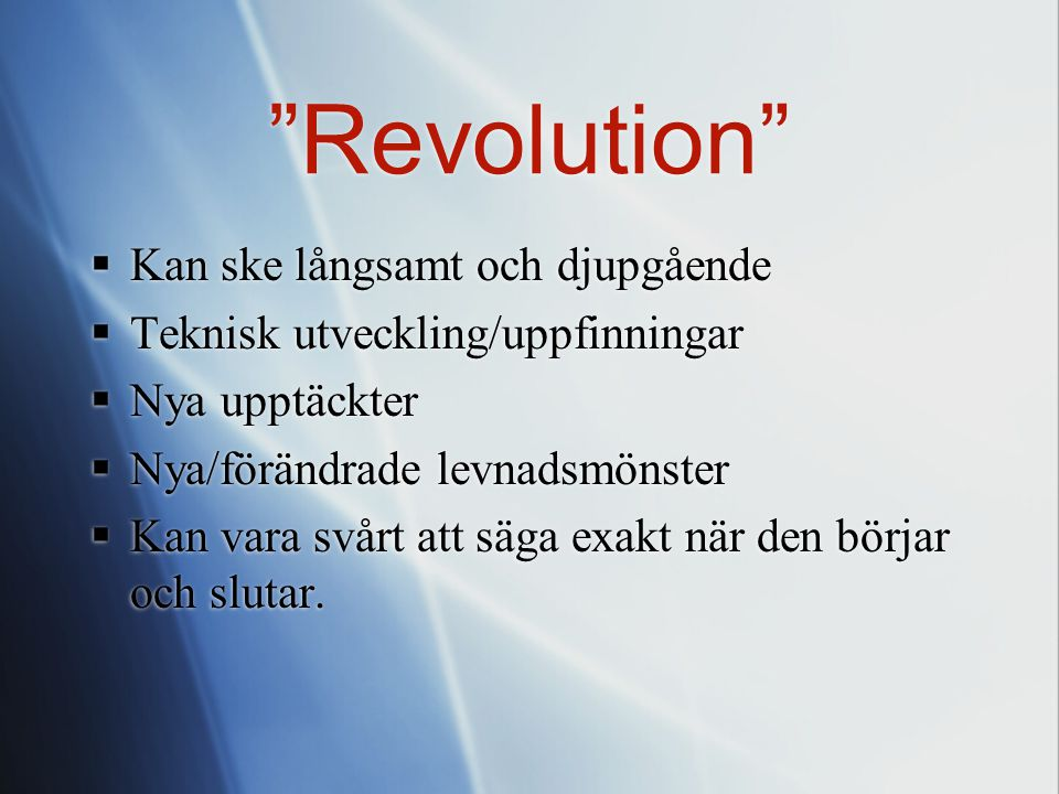 Revolution Kan ske långsamt och djupgående