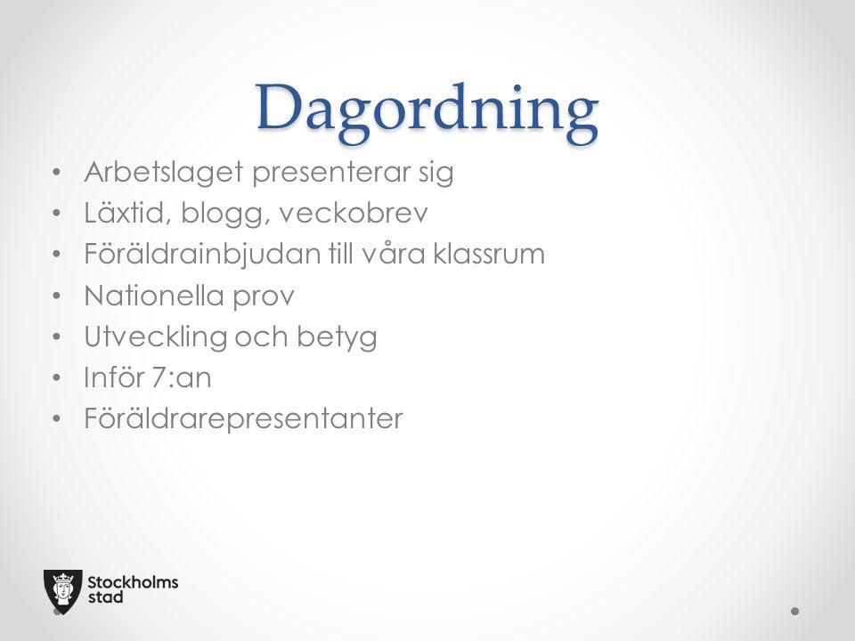 Dagordning Arbetslaget presenterar sig Läxtid, blogg, veckobrev