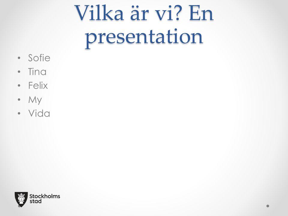 Vilka är vi En presentation