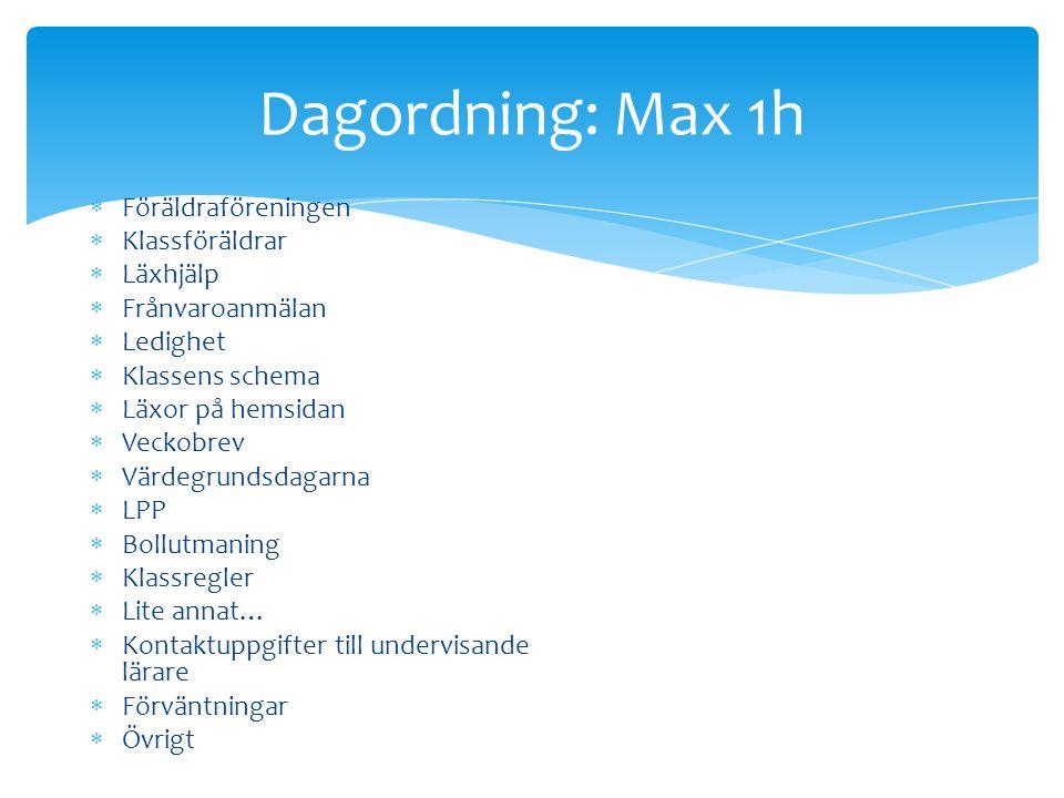Dagordning: Max 1h Föräldraföreningen Klassföräldrar Läxhjälp