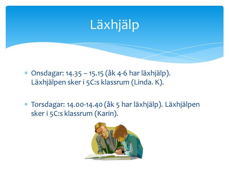 Läxhjälp Onsdagar: 14.35 – 15.15 (åk 4-6 har läxhjälp). Läxhjälpen sker i 5C:s klassrum (Linda. K).