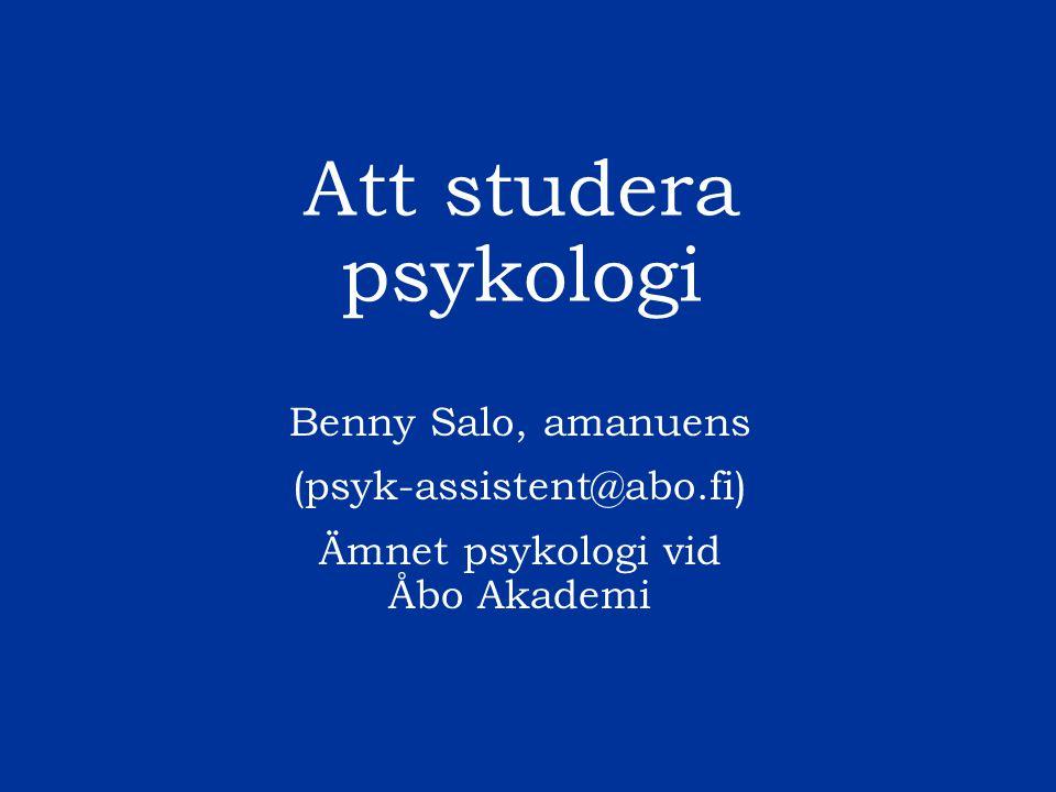 Att studera psykologi Benny Salo, amanuens (psyk-assistent@abo.fi)