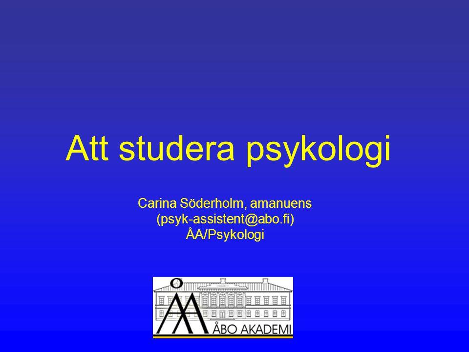 Carina Söderholm, amanuens (psyk-assistent@abo.fi) ÅA/Psykologi