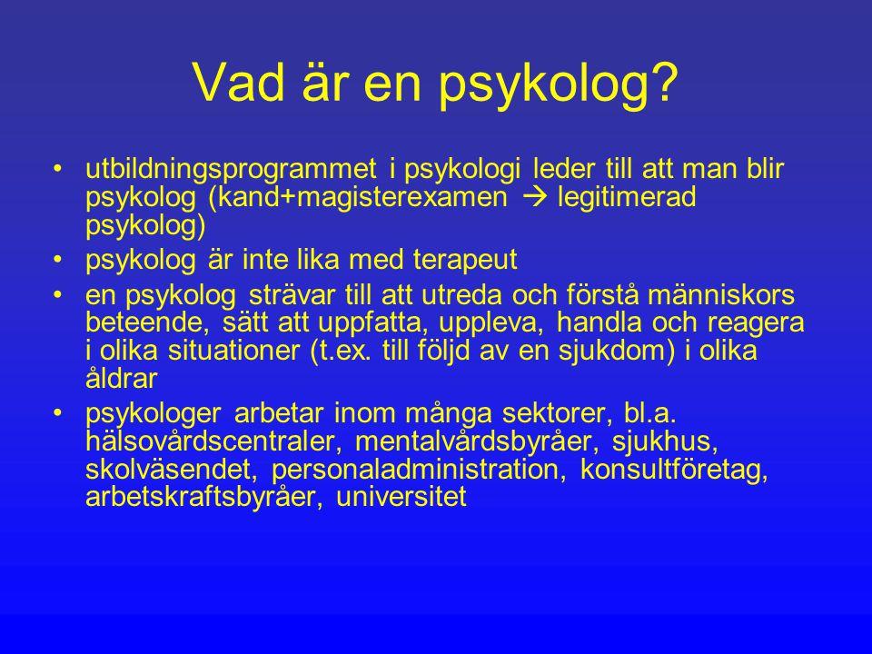 Vad är en psykolog utbildningsprogrammet i psykologi leder till att man blir psykolog (kand+magisterexamen  legitimerad psykolog)