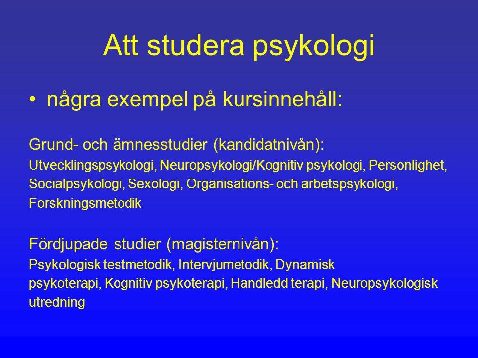 Att studera psykologi några exempel på kursinnehåll: