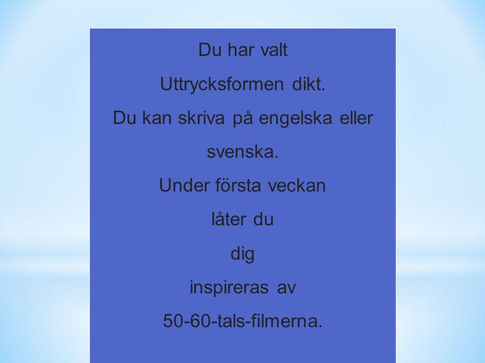 Du kan skriva på engelska eller svenska.
