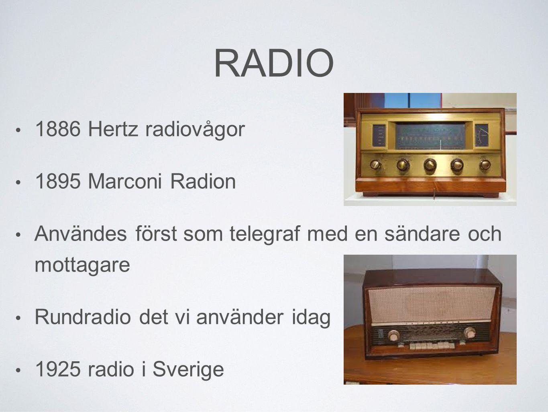 RADIO 1886 Hertz radiovågor 1895 Marconi Radion
