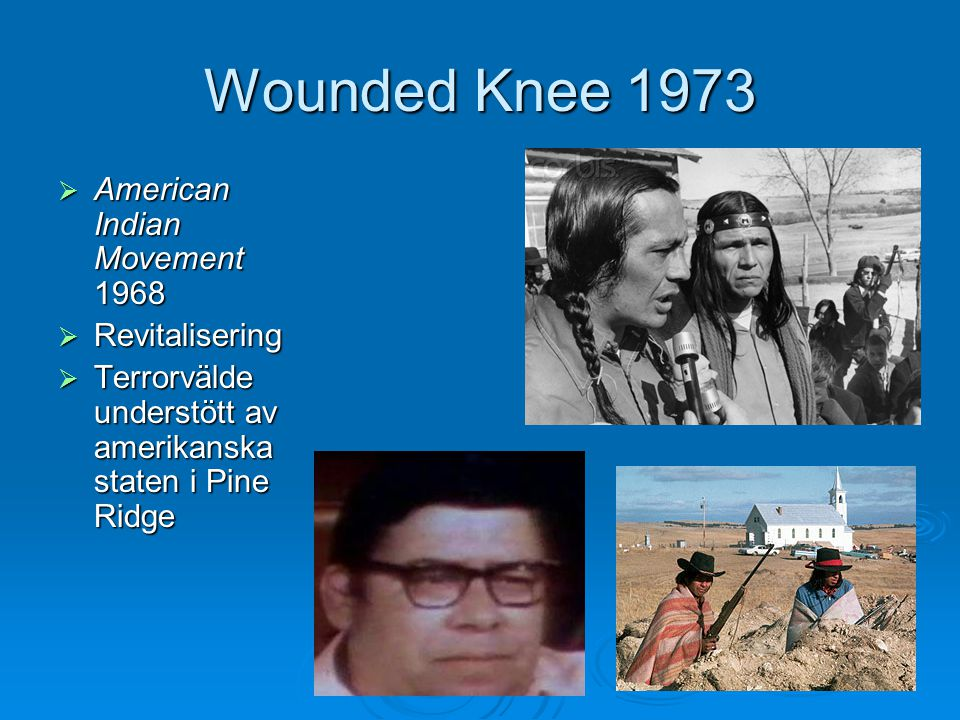Wounded Knee 1973 American Indian Movement 1968 Revitalisering