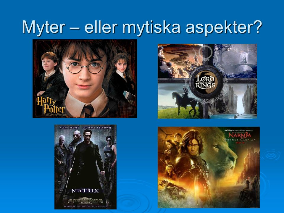 Myter – eller mytiska aspekter