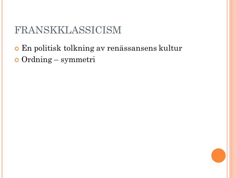 FRANSKKLASSICISM En politisk tolkning av renässansens kultur