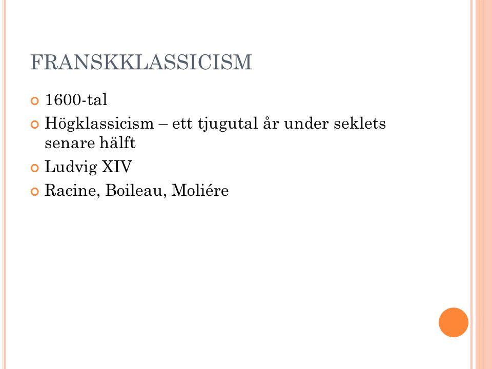 FRANSKKLASSICISM 1600-tal