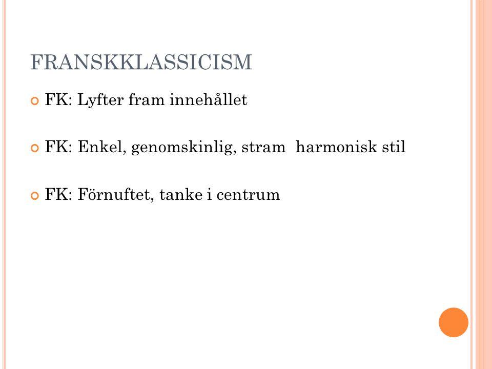 FRANSKKLASSICISM FK: Lyfter fram innehållet