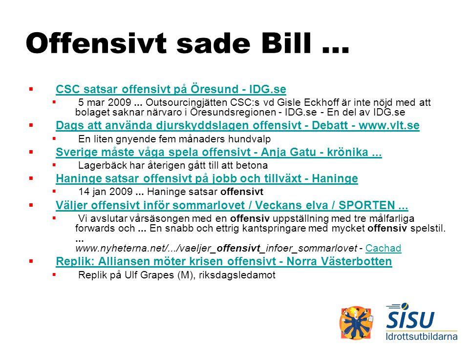 Offensivt sade Bill ... CSC satsar offensivt på Öresund - IDG.se