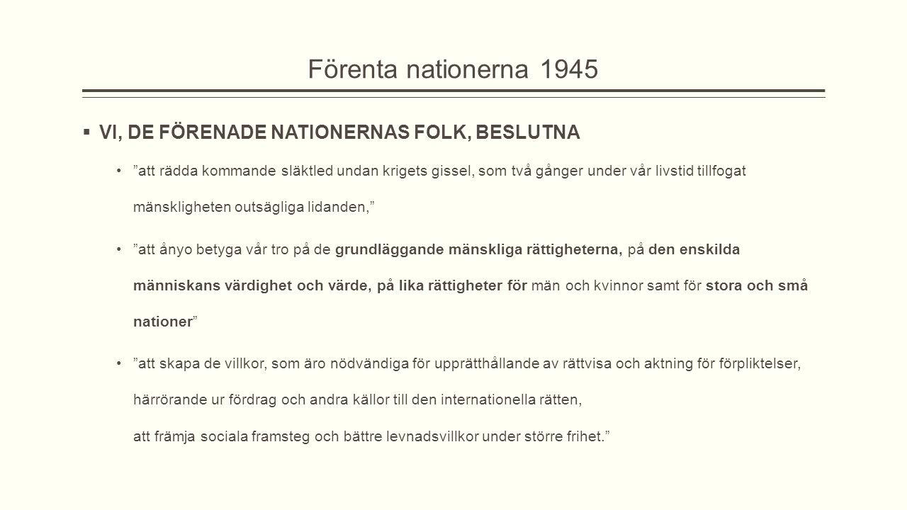 Förenta nationerna 1945 VI, DE FÖRENADE NATIONERNAS FOLK, BESLUTNA
