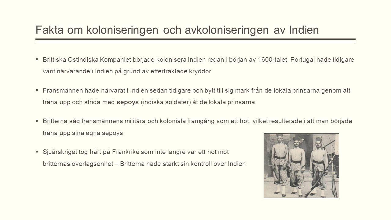 Fakta om koloniseringen och avkoloniseringen av Indien