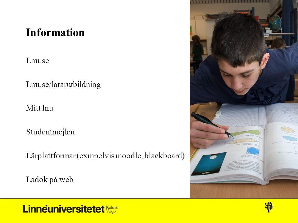 Information Lnu.se Lnu.se/lararutbildning Mitt lnu Studentmejlen