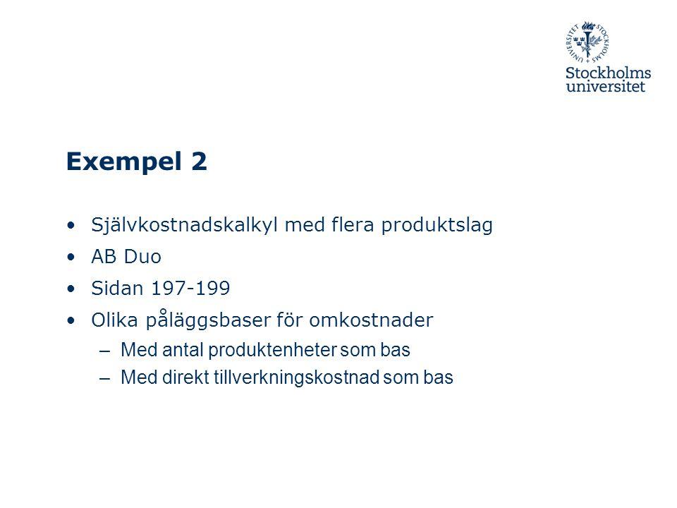 Exempel 2 Självkostnadskalkyl med flera produktslag AB Duo