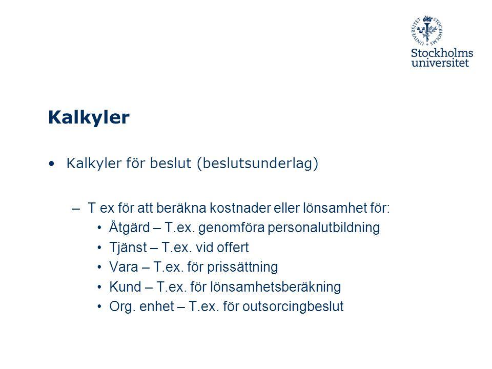 Kalkyler Kalkyler för beslut (beslutsunderlag)