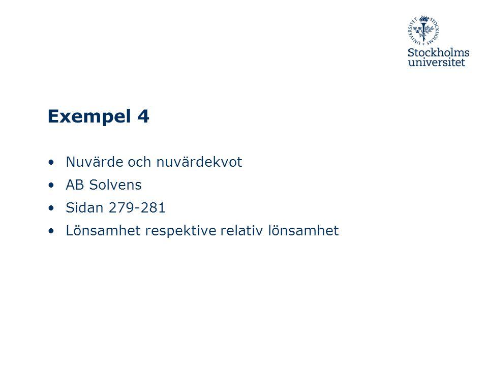 Exempel 4 Nuvärde och nuvärdekvot AB Solvens Sidan 279-281