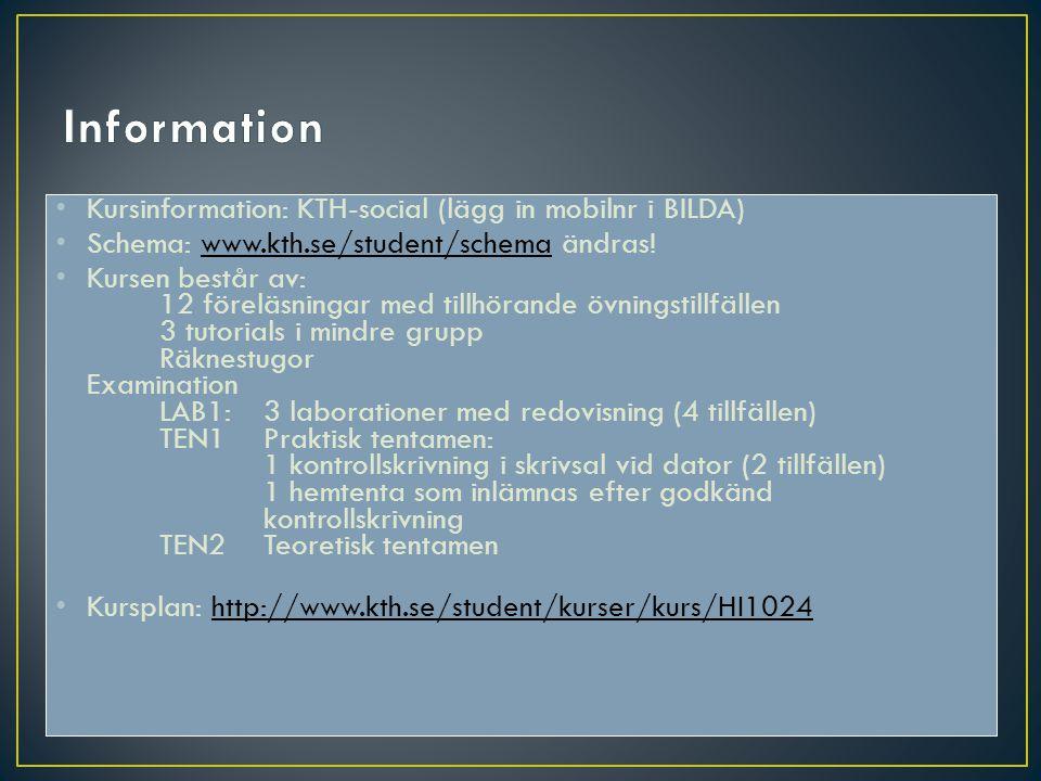 Information Kursinformation: KTH-social (lägg in mobilnr i BILDA)