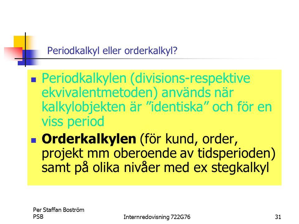 Periodkalkyl eller orderkalkyl