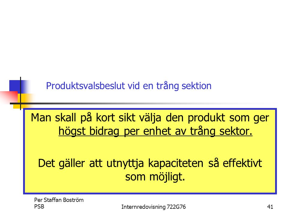 Produktsvalsbeslut vid en trång sektion
