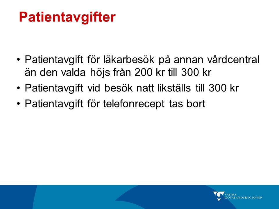 Patientavgifter Patientavgift för läkarbesök på annan vårdcentral än den valda höjs från 200 kr till 300 kr.