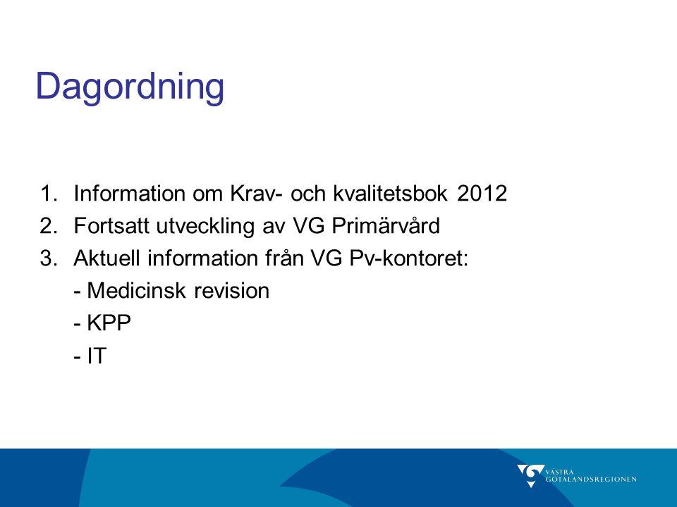 Dagordning Information om Krav- och kvalitetsbok 2012