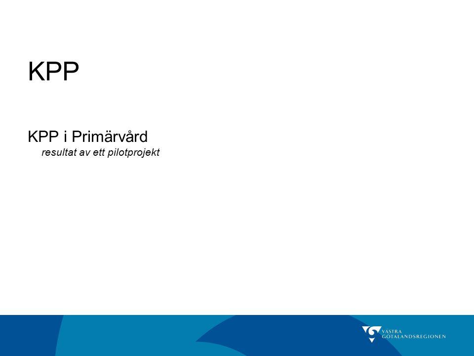 KPP KPP i Primärvård resultat av ett pilotprojekt