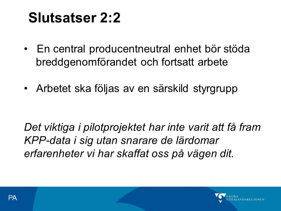 Slutsatser 2:2 En central producentneutral enhet bör stöda