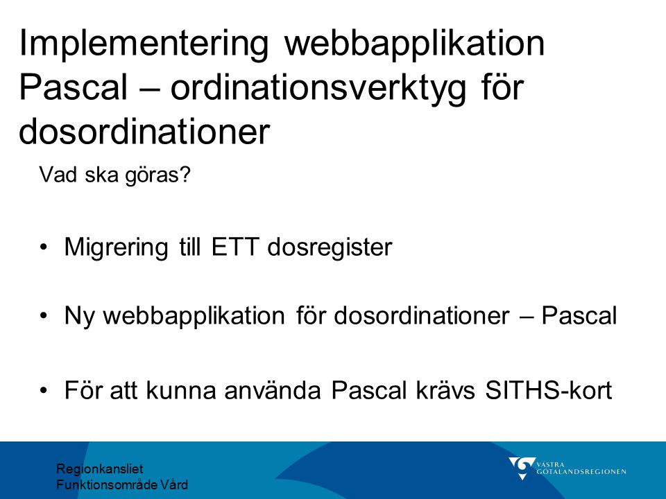Implementering webbapplikation Pascal – ordinationsverktyg för dosordinationer