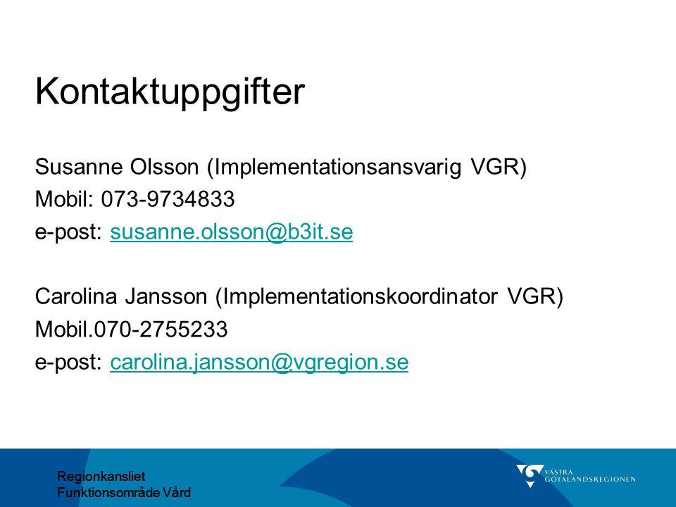 Kontaktuppgifter Susanne Olsson (Implementationsansvarig VGR)