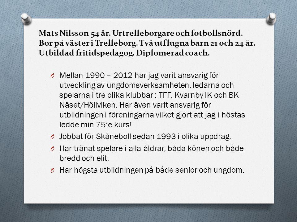 Mats Nilsson 54 år. Urtrelleborgare och fotbollsnörd