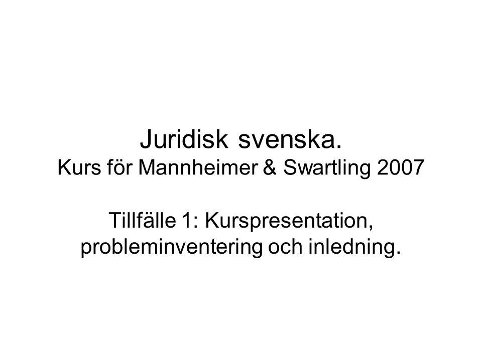 Juridisk svenska. Kurs för Mannheimer & Swartling 2007
