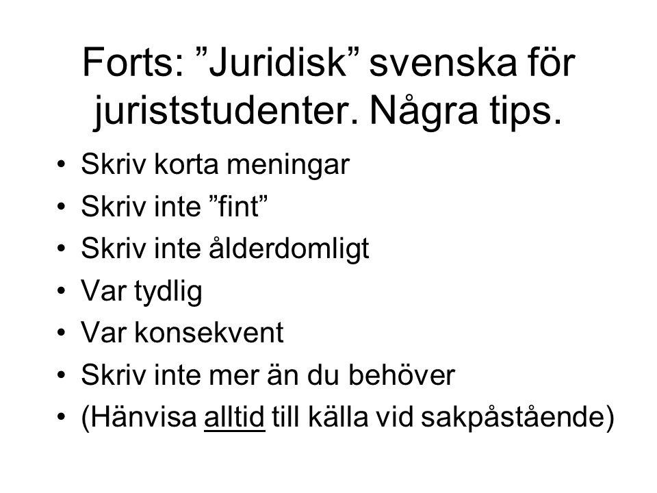 Forts: Juridisk svenska för juriststudenter. Några tips.