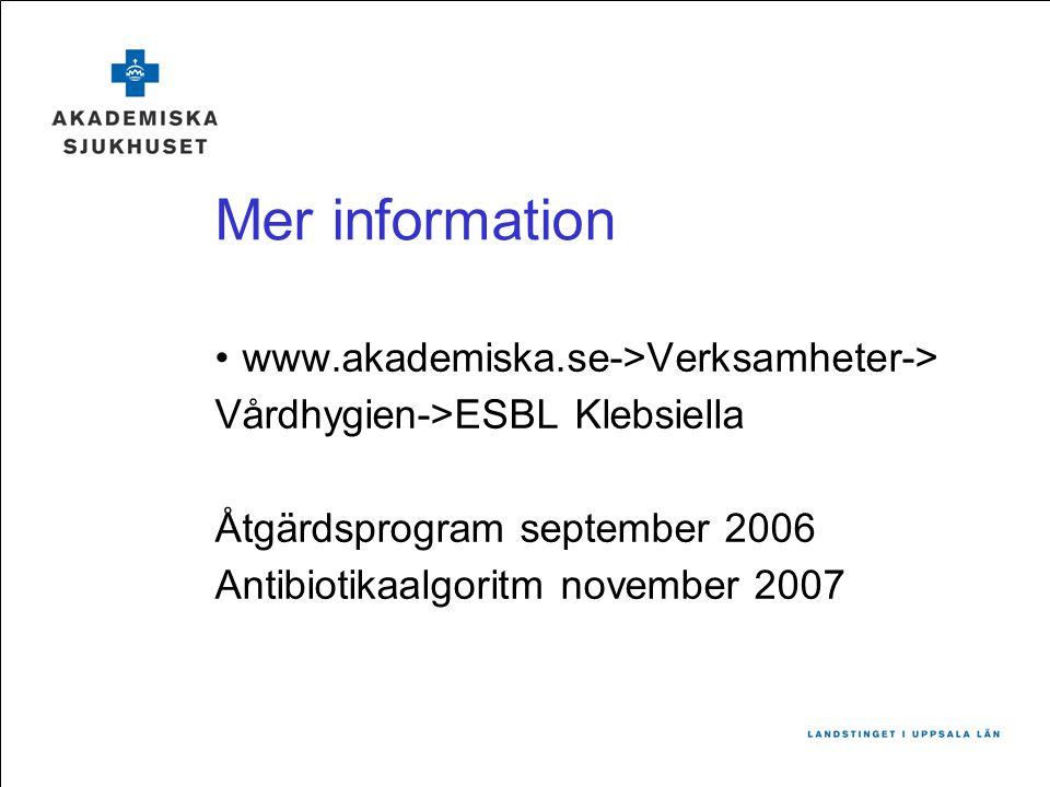 Mer information www.akademiska.se->Verksamheter->