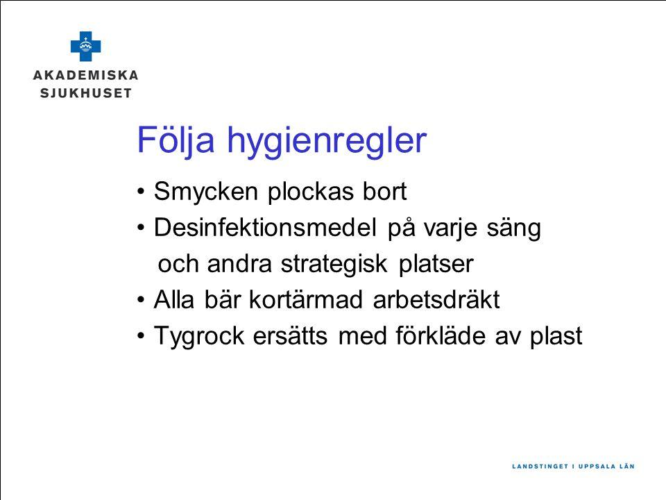 Följa hygienregler Smycken plockas bort
