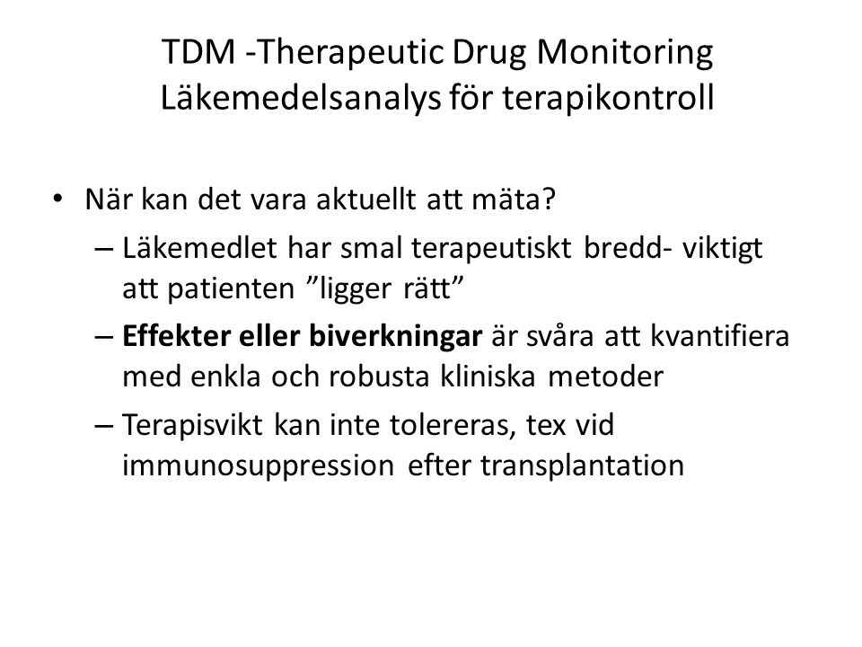 TDM -Therapeutic Drug Monitoring Läkemedelsanalys för terapikontroll
