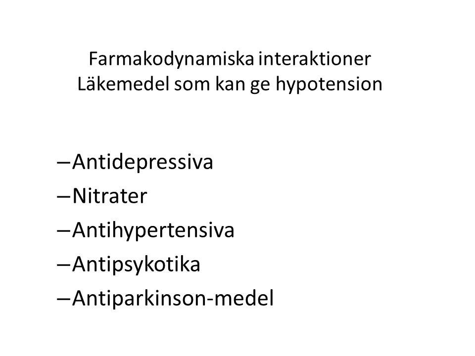 Farmakodynamiska interaktioner Läkemedel som kan ge hypotension