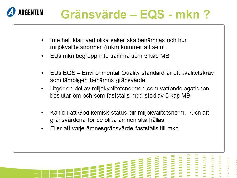 Gränsvärde – EQS - mkn Inte helt klart vad olika saker ska benämnas och hur miljökvalitetsnormer (mkn) kommer att se ut.