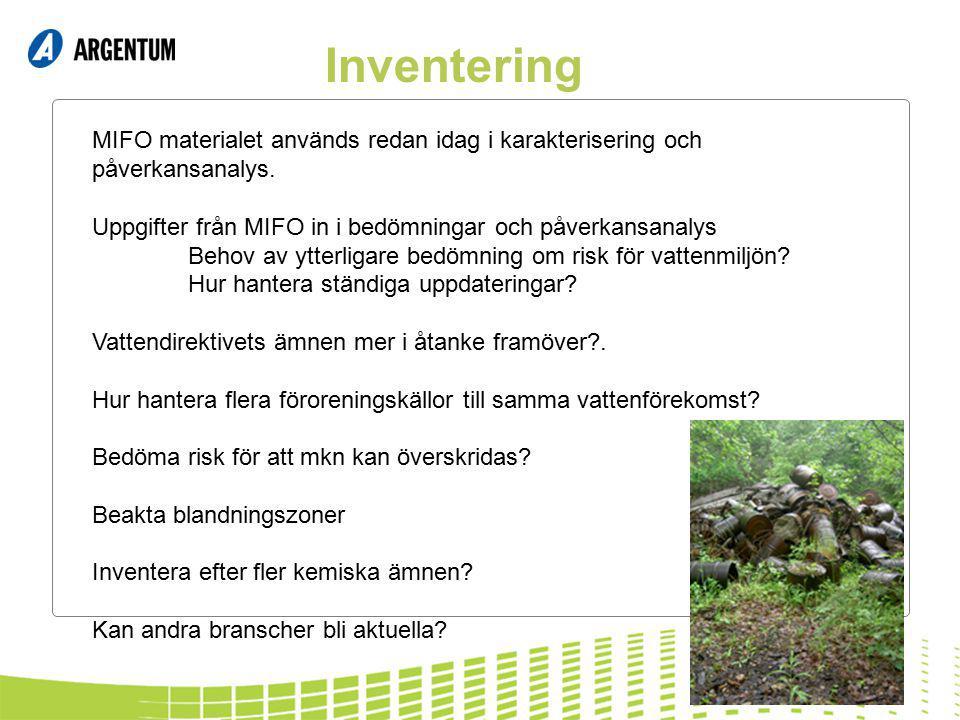 Inventering MIFO materialet används redan idag i karakterisering och påverkansanalys. Uppgifter från MIFO in i bedömningar och påverkansanalys.