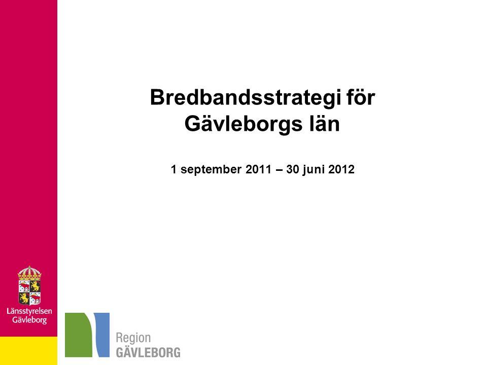 Bredbandsstrategi för Gävleborgs län 1 september 2011 – 30 juni 2012