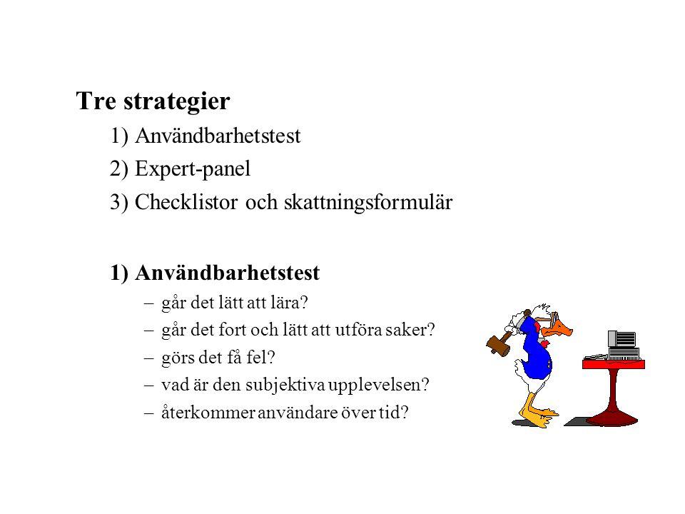 Tre strategier 1) Användbarhetstest 2) Expert-panel