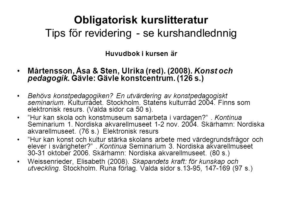 Obligatorisk kurslitteratur Tips för revidering - se kurshandlednnig