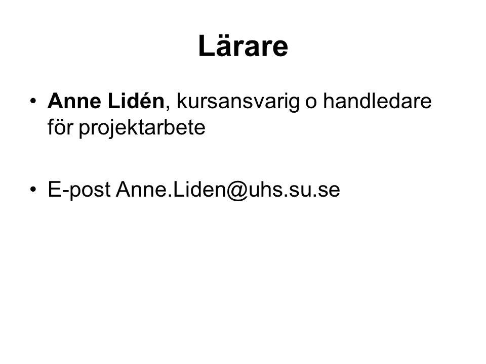 Lärare Anne Lidén, kursansvarig o handledare för projektarbete