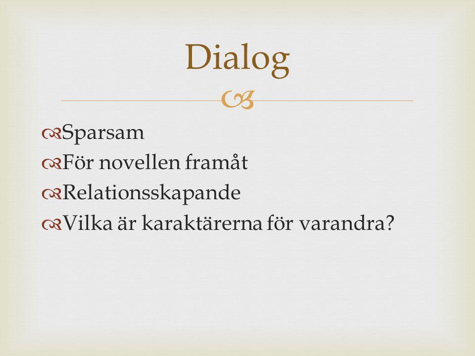 Dialog Sparsam För novellen framåt Relationsskapande
