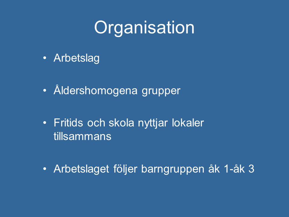 Organisation Arbetslag Åldershomogena grupper