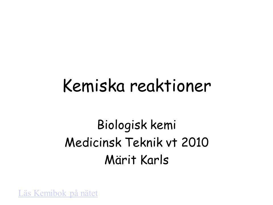 Biologisk kemi Medicinsk Teknik vt 2010 Märit Karls