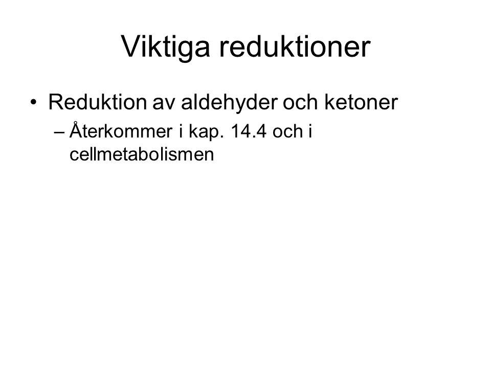 Viktiga reduktioner Reduktion av aldehyder och ketoner